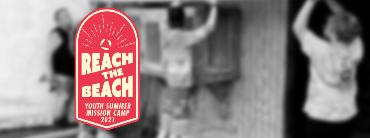 Reach the Beach :: Youth Summer Mission Camp 2021